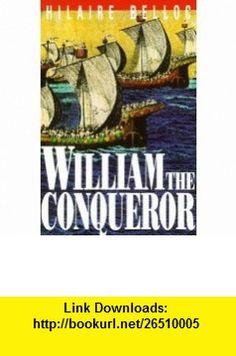 William the Conqueror (9780895554680) Hilaire Belloc , ISBN-10: 0895554682  , ISBN-13: 978-0895554680 ,  , tutorials , pdf , ebook , torrent , downloads , rapidshare , filesonic , hotfile , megaupload , fileserve