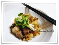 *Soloist Table* : 豚バラと蓮根のうま煮