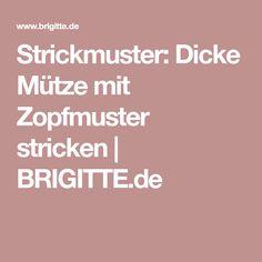 Strickmuster: Dicke Mütze mit Zopfmuster stricken | BRIGITTE.de