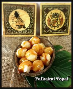 Faikakai Topai (Tongan Dessert)