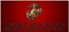 Marine Corps are the Finest!!