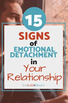 15 Signs Of Emotional Detachment In Your Relationship Relationship Goals relationship problems #Relationship #Relationship