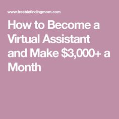 How to Become a Virtual Assistant and Make $3,000+ a Month