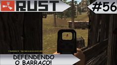 RUST LEGACY DEFENDENDO O BARRACO! #56