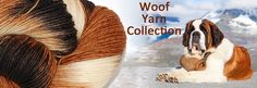 Woof Yarn Collection - Hand-dyed yarns based on the unique and beautiful colours of dogs. A portion of the proceeds of the sale of all Woof Collection Yarns will be donated to benefit stray and abandoned dog.  Donations are made to Best Friends Animal Society..