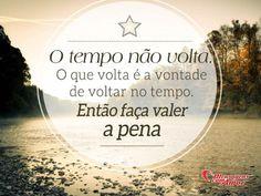 O tempo não volta. O que volta é a vontade de voltar no tempo. Então faça valer a pena. #tempo #volta #vontade #vida
