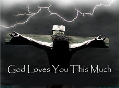 How much God loves us....
