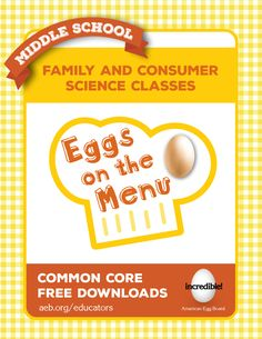 Educate students on the versatility, function, and nutritional benefits of eggs in a healthy diet in Family & Consumer Science Classes. Grade 6 - 8