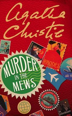 Murder in the Mews | Agatha Christie | Contains Murder in the Mews, The Incredible Theft, Dead Man's Mirror and Triangle at Rhodes