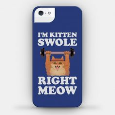 I'm Kitten Swole Right Meow.  I'm in the gym getting swole, I'm kitten swole right meow. Get some laughs in the gym with this humorous lifting design. This case is meant to provide fun decoration to your phone and a thin layer of shock-absorbing protection. Available for iPhone and Samsung Galaxy.