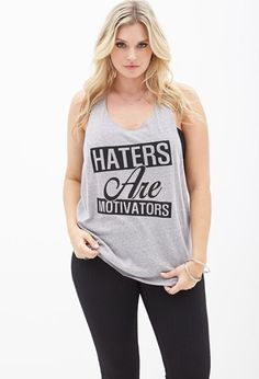Want this! - Haters Are Motivators Tank #F21Plus cute for workouts!
