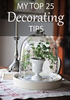 I've been working on this for awhile. I wanted to go over my very favorite advice and best ideas for decorating. These are my very best ideas, my top 25. I wanted to provide this list as a special thank you to my loyal readers and subscribers. It's actually a free downloadable PDF, so you …