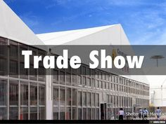Trade Show by Shelther Tent Manufacturing Co.,Ltd. via slideshare