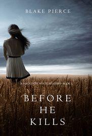 Before he Kills (A Mackenzie White Mystery—Book 1) | http://paperloveanddreams.com/book/1115742321/before-he-kills-a-mackenzie-white-mystery-book-1 | From