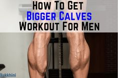 How to Get Bigger Calves. Embarrassed to wear shorts? Frustrated with your calf size? Tried everything, but nothing works? Add 2 Inches to Your Calves!