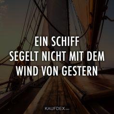 Ein Schiff segelt nicht mit dem Wind von gestern.
