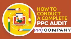 Common PPC Campaign Audit Tasks That Your Agency Must Know
