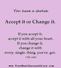 change, acceptance, life lessons