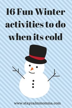 Winter can be to cold for kids to be outdoors all the time. Here are 16 fun activities for indoor and outdoor winter fun for the kids and you.