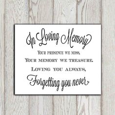 Wedding Quotes : Picture Description In loving memory of print Memorial table Wedding memorial sign Memorial quotes Your presence we miss . Wedding Quotes, Wedding Signs, Wedding Table, Wedding Band, Wedding Venues, Wedding Ideas, Wedding Destinations, Wedding Memorial Table, Wedding Frames