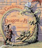 By Wayne Geehan, Cindy Creator Neuschwander. WAYNE GEEHAN has illustrated the Sir Cumference series, as well as Cut Down to Size at High Noon: A Math Adventure. Sir Cumference and the Dragon of Pi. Math Teacher, Math Classroom, Teaching Math, Classroom Ideas, Math Literature, Math Books, Kid Books, Homeschool Math, Homeschooling