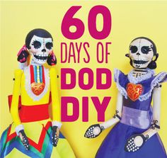 We're doing 60 Day of the Dead themed DIYs on artelexia.blogspot.com starting Monday! Check our blog everyday from then on for DoD inspiration and craft projects!
