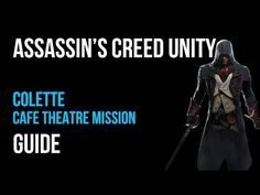 Assassin's Creed Unity Colette Cafe Theatre Mission Guide – VGFAQ