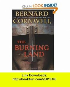 The Burning Land (The Saxon Chronicles, Book 5) Bernard Cornwell , ISBN-10: 0060888741  ,  , ASIN: B0055X4A2Q , tutorials , pdf , ebook , torrent , downloads , rapidshare , filesonic , hotfile , megaupload , fileserve