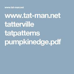 www.tat-man.net tatterville tatpatterns pumpkinedge.pdf