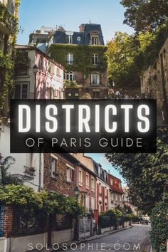Paris guide/ districts of Paris France. Here's your guide to the best of Paris arrondissements in Europe