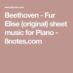 Beethoven - Fur Elise (original) sheet music for Piano - 8notes.com