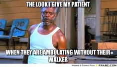 frabz-The-look-I-give-my-patient-When-they-are-ambulating-without-thei-b136b5.jpg (570×330)