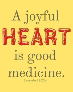 It is more fun to have a joyful heart