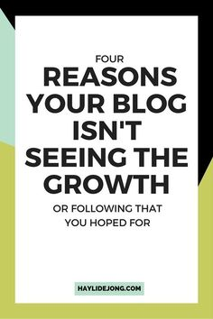 4 Reasons your blog isn't seeing the growth or following that you hoped for