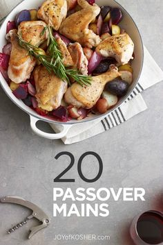 20 Really cool main dishes you can make over the Passover Holiday!