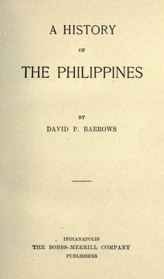 A history of the Philippines - David P. Barrows ... https://archive.org/details/historyofphilipp00barriala https://ia600300.us.archive.org/31/items/historyofphilipp00barriala/historyofphilipp00barriala.pdf http://www.gutenberg.org/ebooks/38269 http://quod.lib.umich.edu/p/philamer/AHZ9239.0001.001?rgn=full+text;view=toc;q1=andres+bonifacio http://babel.hathitrust.org/cgi/pt?id=miun.ahz9239.0001.001;view=1up;seq=7