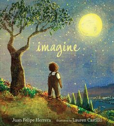IMAGINE written by Juan Felipe Herrera and illustrated by Lauren Castillo. A beautiful poem that shows childre can grow up to become anything they want . if they just imagine. Great Books, My Books, Reading Books, 4th Grade Books, Poems Beautiful, Thing 1, Read Aloud, New Pictures, Nonfiction