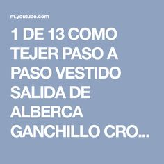 1 DE 13 COMO TEJER PASO A PASO VESTIDO SALIDA DE ALBERCA GANCHILLO CROCHET DIY - YouTube