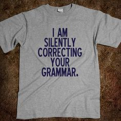 Perfect shirt for English majors… or graphic design majors lol.