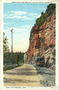 White Border Postcard James Point And Trolley Line on Signal Mountain Chattanooga, TN Downtown Chattanooga, Chattanooga Tennessee, Signal Mountain Tennessee, Historical Photos, Vintage Postcards, The Past, Sunshine, Country Roads, History