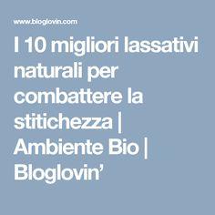 I 10 migliori lassativi naturali per combattere la stitichezza   Ambiente Bio   Bloglovin'