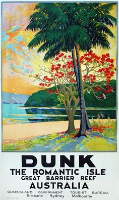 Dunk, the Romantic Isle, Great Barrier Reef, Australia Queensland Government Tourism Poster, Artist: Peter S Templeton Vintage Advertising Posters, Vintage Travel Posters, Vintage Advertisements, Posters Australia, Australian Vintage, Tourism Poster, Great Barrier Reef, Illustrations, Australia Travel