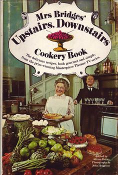 "I always been a fan to the old TV episodes of ""Upstairs, Downstairs"". Love getting recipes from Mrs Bridges' Cookery Book."