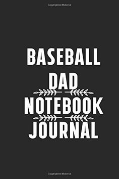 Baseball Dad Notebook Journal:Gift For Family And You're Loving Once To Record Their Secret Thoughts And For Journali. The Notebook Quotes, Journal Notebook, Creativity Quotes, Gifts For Family, Journaling, Dads, Thoughts, Baseball, Writing