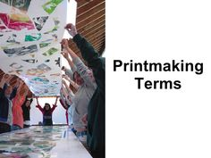 Design Printmaking Terms Pics, love the collaborative print!