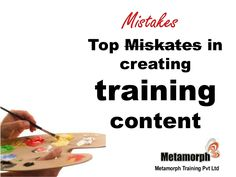 top-mistakes-in-creating-training-content by Presentation Process  via Slideshare