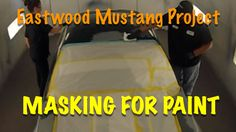 How To Mask Car For Paint - Eastwood Mustang Project
