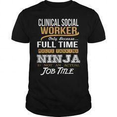 CLINICAL SOCIAL WORKER NINJA NEW T Shirts, Hoodie