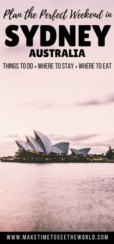 Plan the ultimate Sydney Weekender with suggestions of Things To Do, Where to Stay & Where to Eat to enjoy your short trip to the city. Travel in Australia.