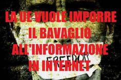 LA UE STA PROVANDO A METTERE IN ATTO UNA COLOSSALE CENSURA NEL WEB DI TUTTE LE NOTIZIE SCOMODE LA RIGUARDANO